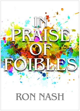 praise of foibles book by ron nash